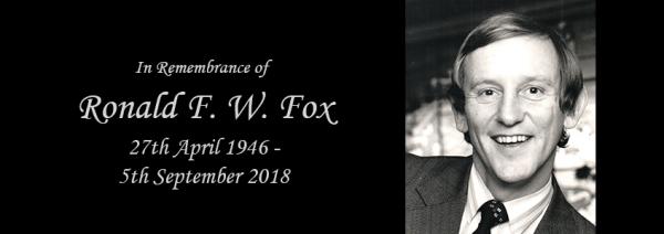Ronald F. W. Fox 1946 – 2018