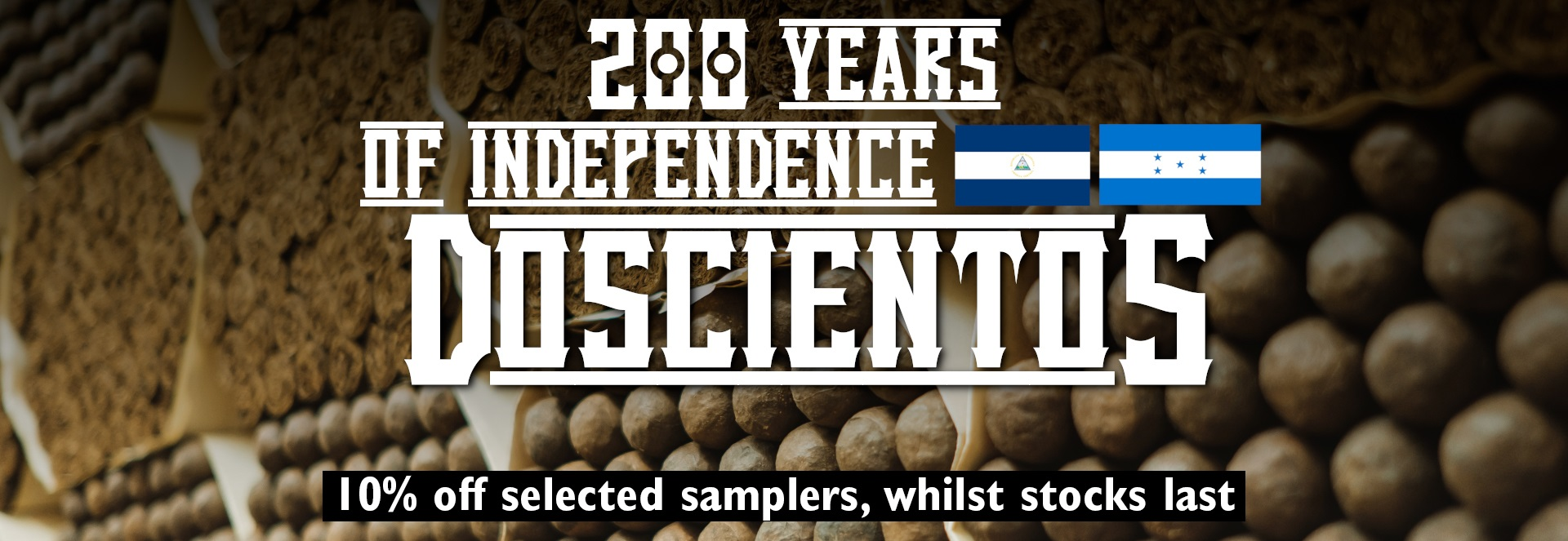 Save 10% on selected samplers To celebrate Doscientos, 200th Independence Anniversary of Nicaragua and Honduras