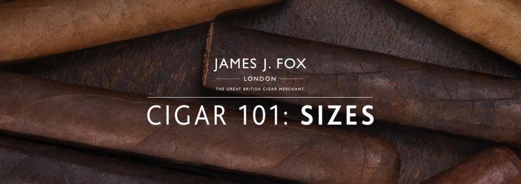 James J. Fox Blog -  Cigar 101: Sizes