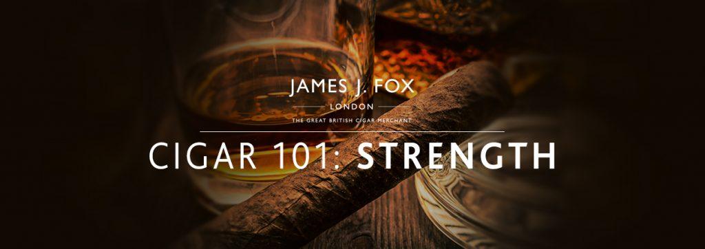 Cigar 101: Strength | JJ Fox Blog