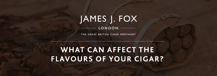 What Can Affect the Flavours of Your Cigar?