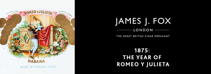 1875: The Year of Romeo Y Julieta